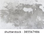 old grungy texture concrete wall | Shutterstock . vector #385567486