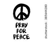 pray for peace. brush... | Shutterstock . vector #385644280