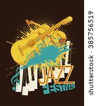 jazz music festival poster with ...   Shutterstock . vector #385756519