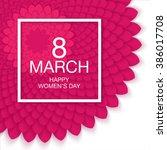 8 march international women's... | Shutterstock .eps vector #386017708