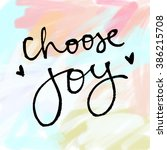 choose joy artwork. choose joy... | Shutterstock . vector #386215708