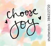 quote about joy. choose joy... | Shutterstock . vector #386215720