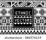 geometric ethnic pattern ... | Shutterstock .eps vector #386576119