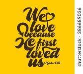biblical illustration. we love... | Shutterstock .eps vector #386689036