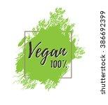 vegan 100 . motivational poster ... | Shutterstock .eps vector #386692399