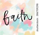 faith modern cursive wall art... | Shutterstock . vector #386709298
