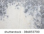 grunge textures backgrounds.... | Shutterstock . vector #386853700
