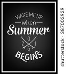 wake me up when summer begins   ... | Shutterstock .eps vector #387002929