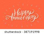happy anniversary. greeting... | Shutterstock .eps vector #387191998