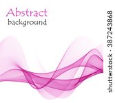 abstract background with wave... | Shutterstock .eps vector #387243868