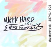 work hard quote. work hard and... | Shutterstock . vector #387414808
