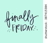 finally friday quote with... | Shutterstock . vector #387415384