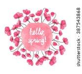 hello spring vector... | Shutterstock .eps vector #387543868