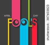 illustration of april fool's... | Shutterstock .eps vector #387603823