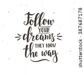 follow your dreams they know... | Shutterstock .eps vector #387687178