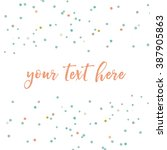 Stock vector cute vector dots scattered confetti background 387905863