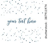 cute blue confetti vector... | Shutterstock .eps vector #387911974