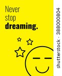 never stop dreaming.  funny... | Shutterstock .eps vector #388000804