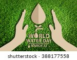 World Water Day. Save Water...
