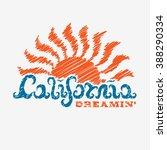 california dreamin   . hand... | Shutterstock .eps vector #388290334