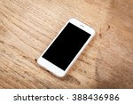 mobile phone with blank screen... | Shutterstock . vector #388436986