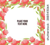 square floral border. pink... | Shutterstock .eps vector #388545064