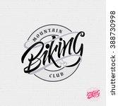 mountain biking sign  handmade... | Shutterstock .eps vector #388730998