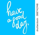 have a good day greeting card.... | Shutterstock .eps vector #388741948
