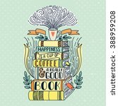 quote. happiness is a cup of... | Shutterstock .eps vector #388959208