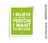 i believe in the person i want...   Shutterstock .eps vector #389093296