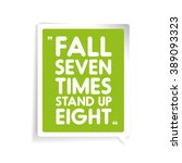 fall seven times  stand up...   Shutterstock .eps vector #389093323
