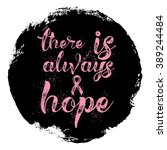 there is always hope.... | Shutterstock .eps vector #389244484