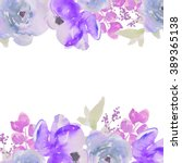 blue watercolor flower border.... | Shutterstock . vector #389365138