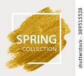 spring collection. gold paint... | Shutterstock .eps vector #389515528