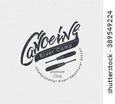 canoeing badges logos sign... | Shutterstock .eps vector #389549224