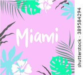 miami poster. palm and banana... | Shutterstock .eps vector #389584294