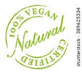 green 100  vegan all natural... | Shutterstock .eps vector #389625334