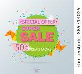 super sale poster  banner. big... | Shutterstock .eps vector #389714029