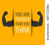 """you are stronger than you... 