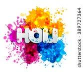 holi spring festival of colors... | Shutterstock .eps vector #389727364