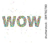 wow word consisting of colored... | Shutterstock .eps vector #389782780