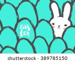 easter postcard with cute bunny ... | Shutterstock .eps vector #389785150