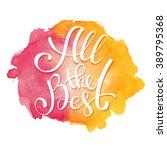 inscription all the best for...   Shutterstock .eps vector #389795368