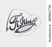 fishing badges sign handmade... | Shutterstock .eps vector #389861734