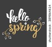 hello spring. hand lettering ... | Shutterstock .eps vector #389864614