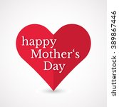 happy mothers day. greeting... | Shutterstock .eps vector #389867446