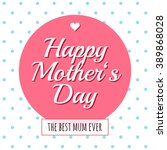 abstract design for mothers day.... | Shutterstock .eps vector #389868028