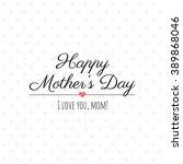happy mothers day vector... | Shutterstock .eps vector #389868046