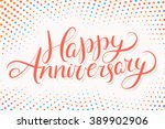 happy anniversary. greeting... | Shutterstock .eps vector #389902906