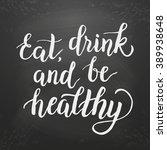 "inspirational quote ""eat  drink ... | Shutterstock .eps vector #389938648"